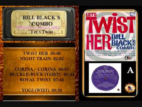 BILL BLACK´S COMBO     Side A   TWIST HER      Format Vinyl LP