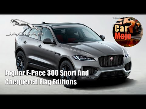 Jaguar F Pace 300 Sport And Chequered Flag Editions Carmojo Youtube