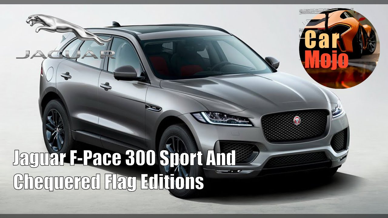 Jaguar F Pace 300 Sport And Chequered Flag Editions Carmojo