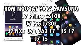 ROM NOUGAT NOVAOS 7.0 PARA SAMSUNG J7 2016/J7 2015/A3 2017/J7 PRO/J7 NXT/J7 PRIME