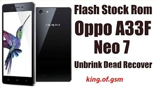 How To Unbrink Dead Recover Oppo Neo 7 A33F By king of gsm