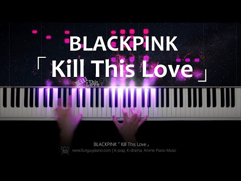 BLACKPINK「Kill This Love」Piano