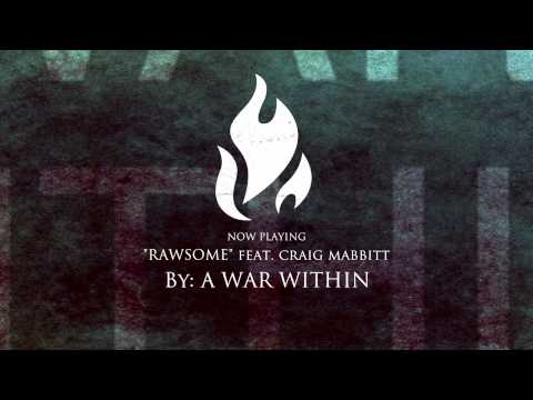 "A War Within - ""Rawsome"" (feat. Craig Mabbitt of Escape The Fate)"
