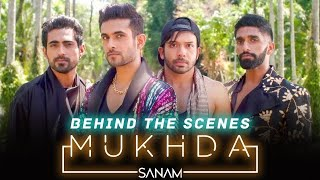 Mukhda - Behind The Scenes | Sanam