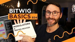 Bitwig Studio Basics E04 - Modulators & Nested Devices