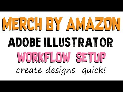 Merch by Amazon - Adobe Illustrator Workflow Setup for Faster T-Shirt Designs