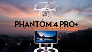 DJI Phantom 4 Pro+ (w/Display) In-Depth Review — Comparison to Mavic Pro and Phantom 4 [4K]