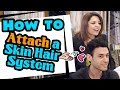 How to Attach a Skin Hair System