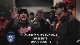 CHARLIE CLIPS AND DNA DRAFT NIGHT 2 WE LIVE TIME VS KANG
