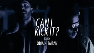 CAN I KICK IT ? (S04-E04) OBIA & TAIPAN / Prod : DRIXXXÉ
