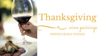 Pepper's Ridge Winery Thanksgiving Wine Pairings