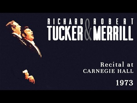 Richard Tucker & Robert Merrill - Live at Carnegie Hall - 1973