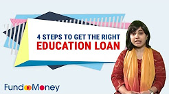 4 Steps To Get The Right Education Loan