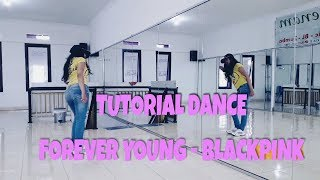 TUTORIAL DANCE FOREVER YOUNG - BLACKPINK (PART LISA)