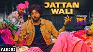 Jattan Wali (Full Audio Song) Tara Mira | Ranjit Bawa, Nazia Hussain | Releasing On 11th Oct, 2019