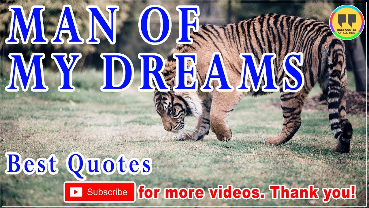 Top 25 Man Of My Dreams Quotes Best Dream Quotes Youtube
