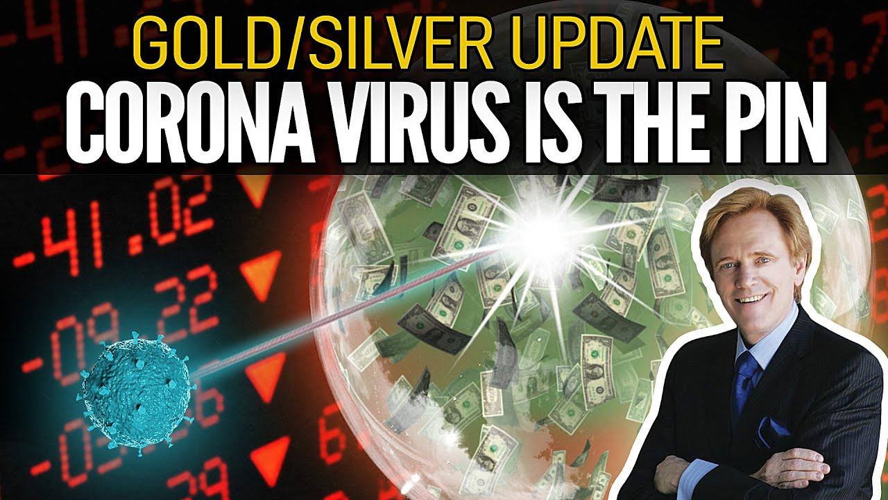 Coronavirus IS THE PIN - Mike Maloney's Gold/Silver Update