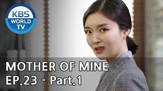 Mother of Mine   세상에서 제일 예쁜 내 딸 EP.23 - Part.1 [ENG, CHN, IND]