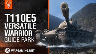 [Guide Park] T110E5 - Versatile Warrior.