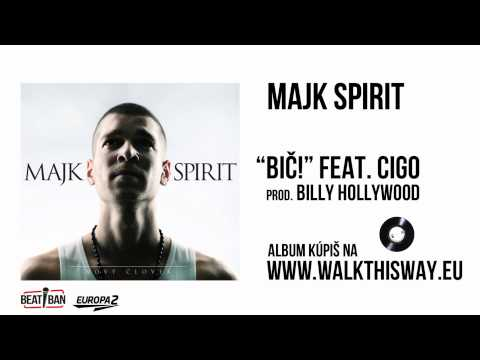 Majk Spirit - Bič ! feat. CIGO (prod. BILLY HOLLYWOOD)