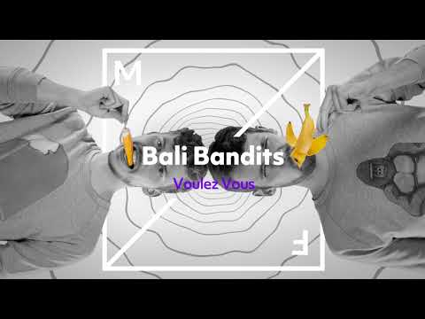 Bali Bandits - Voulez-Vous
