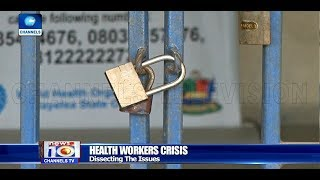 Health Institutions Under Lock As Union-FG Crisis Continues