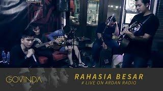 GOVINDA | RAHASIA BESAR - Live on Ardan Radio