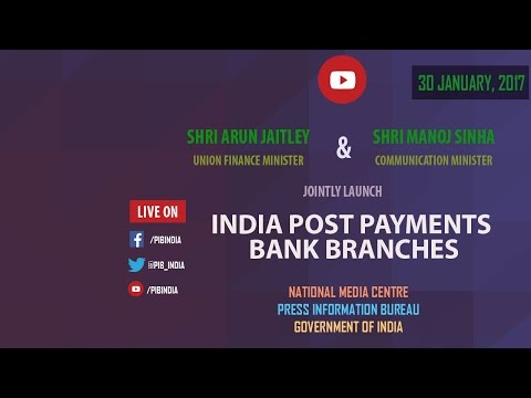 "Finance Minister Arun Jaitley Launchs ""India Post Payments Bank Branches"""
