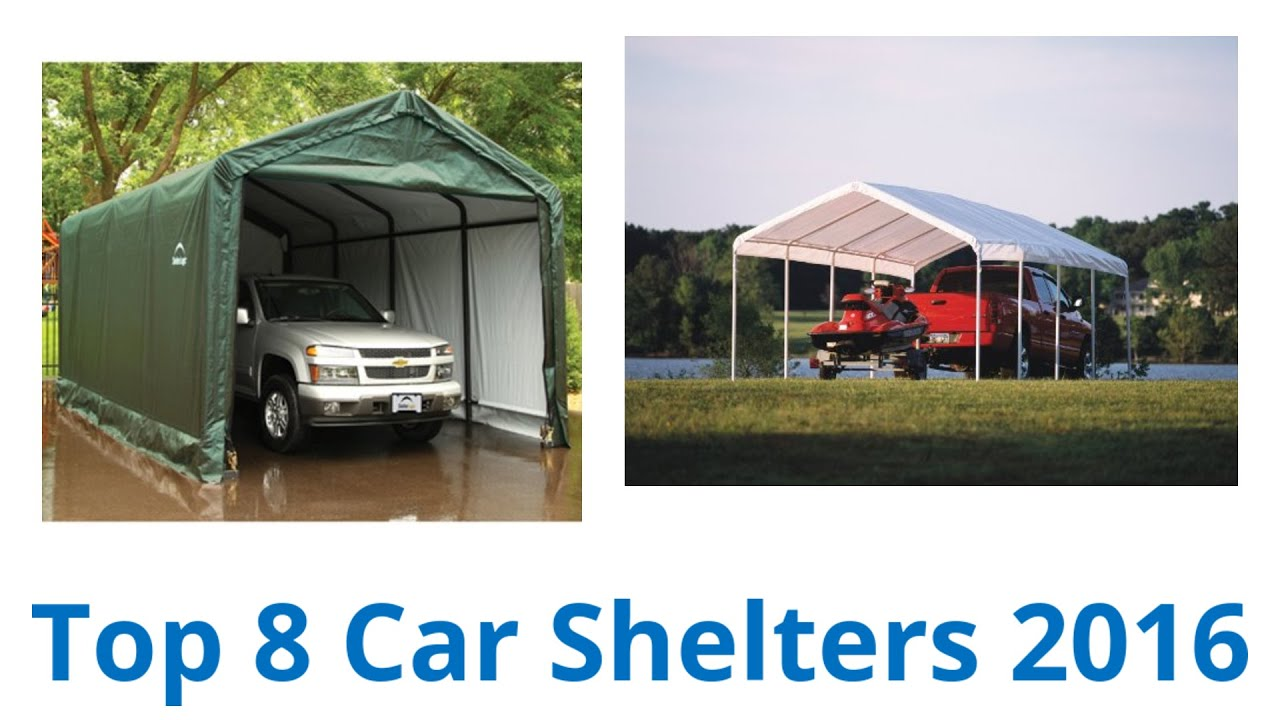 8 Best Car Shelters | Fall 2016 & 8 Best Car Shelters | Fall 2016 - YouTube