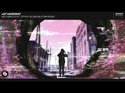 Jay Hardway - Wild Mind Feat. Tiffany Blom (MLSTRM Remix)