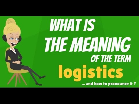 What is LOGISTICS? What does LOGISTICS mean? LOGISTICS meaning