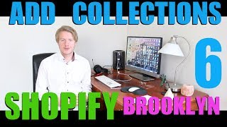 Shopify Brooklyn Theme Tutorial (Part 6) - How to Create Collections in Shopify 2018