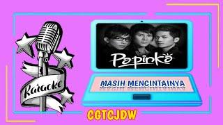 MASIH MENCINTAINYA KARAOKE POP PAPINKA (full hd + lirik) LAGU GALAU NO VOCAL