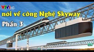 Phần 3- VTV1 đưa tin về công nghệ giao thông thông minh Skyway - Việt Nam sẽ không còn lo về ùn tắc