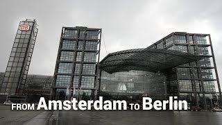 From Amsterdam to Berlin by Train