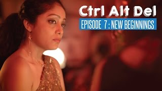 Ctrl Alt Del: Ep. 7 - New Beginnings - Web Series | #LaughterGames