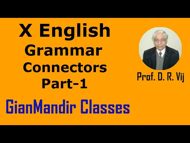 X English - Grammar - Connectors Part-1 by Nandini Mam