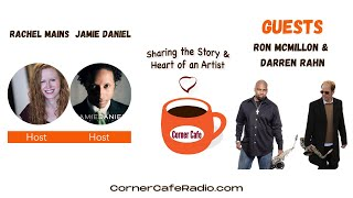 Corner Cafe Radio Interview with Ron McMillon & Darren Rahn