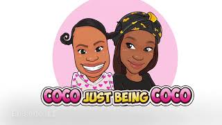 Coco Just Being Coco: COMPILATION 1 Episode 117