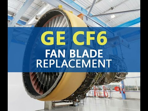 Airbus A330 GE CF6 Engine - Fan Blade Removal and Installation