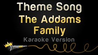 Addams Family Theme Song Karaoke Version