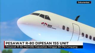 Download lagu Made in Indonesia Pesawat R 80 Sudah Laku 155 Unit MP3