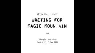 Oyster Boy | Waiting For Magic Mountain