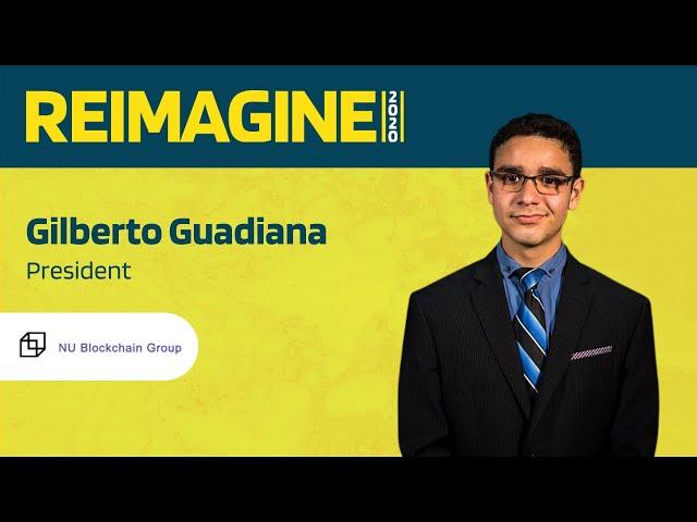 REIMAGINE 2020 v2.0 - Gilberto Guadiana - Northwestern University - University Segment
