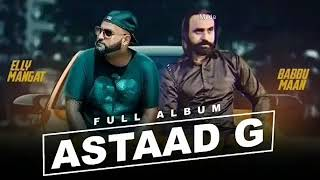 ASTAAD G - BABBU MAAN FT. ELLY MANGAT (LEAK SONG ) || LATEST NEW PUNJABI SONGS 2020