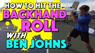 The Backhand Roll with Ben Johns