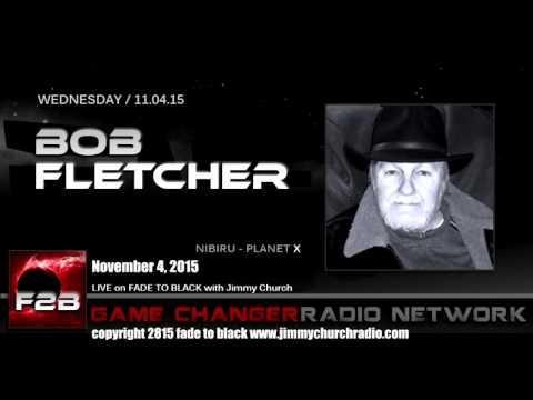 Ep. 350 FADE to BLACK Jimmy Church w/ Bob Fletcher: Nibiru/Planet X, LIVE on air