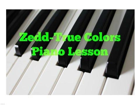 Zedd True Colors Piano Lessontutorial Youtube