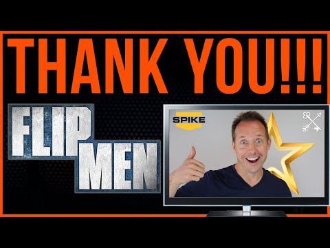 Mike Baird, star of Spike Tv's hit show Flip Men says THANK YOU!!!