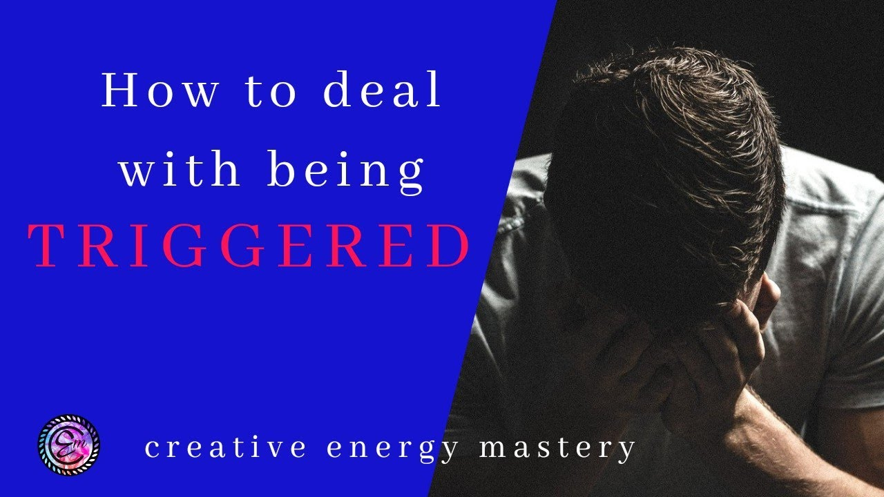 Triggered - How to deal with it ASAP positively